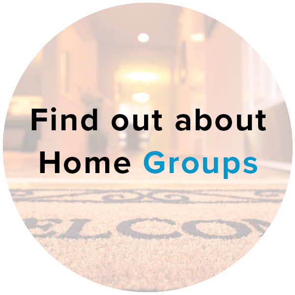 Find out about Home Groups
