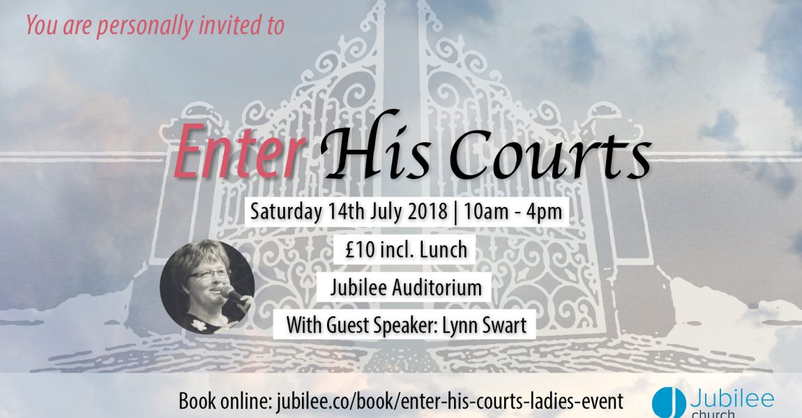 You are invited to: Enter His Courts, a Ladies event with guest speaker Lynn Swart.
