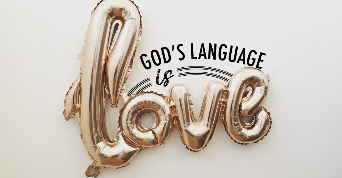 God's Language Is Love