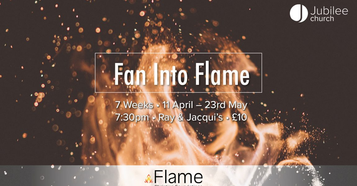 Fan Into Flame: Life in the Spirit