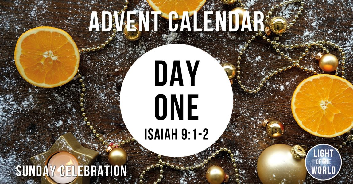 Light Of The World | Advent Series | DAY ONE