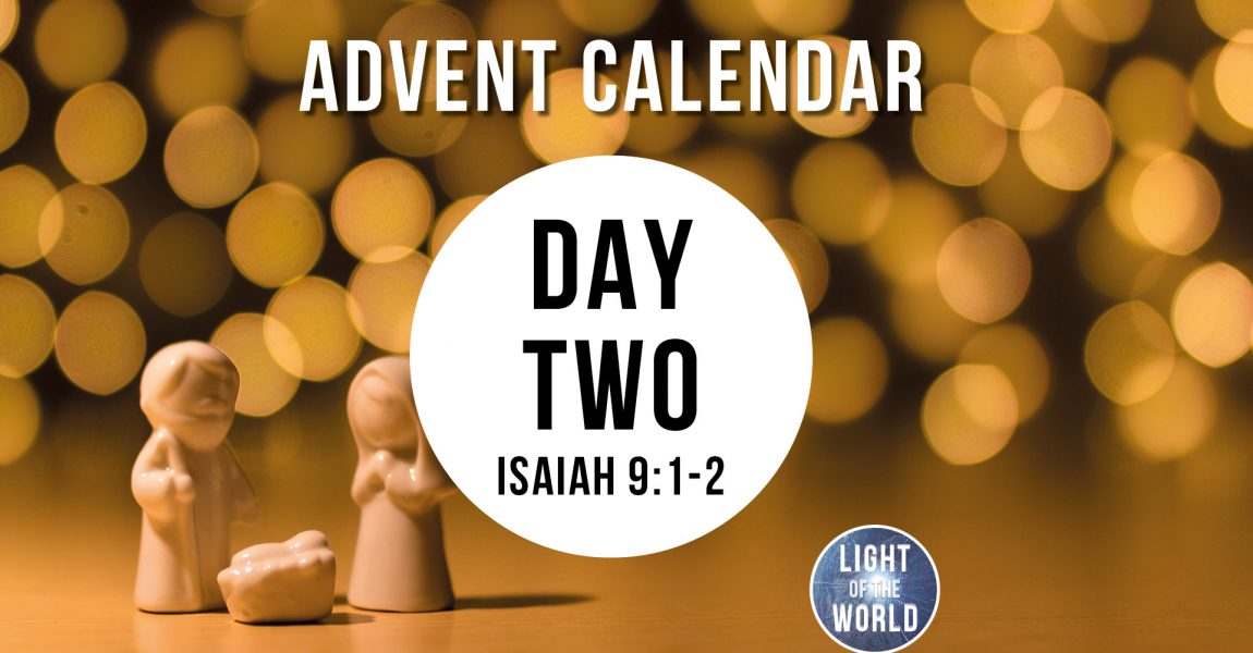 Light Of The World | Advent Series | DAY TWO