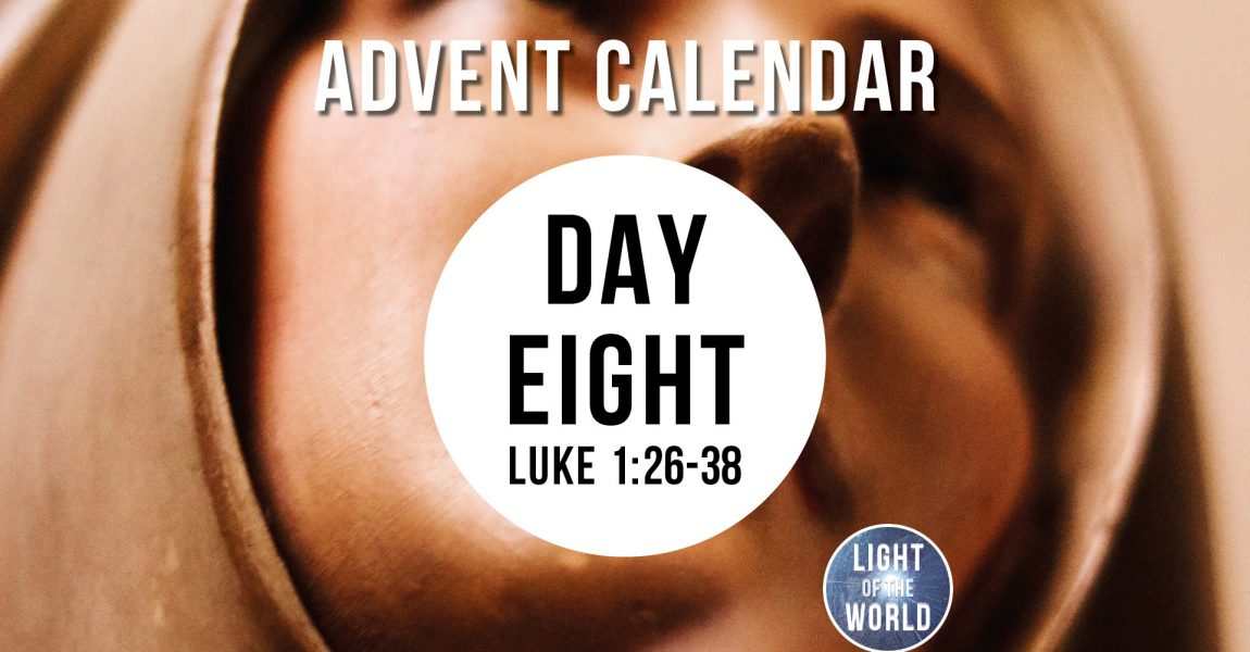 Light Of The World | Advent Series | DAY EIGHT