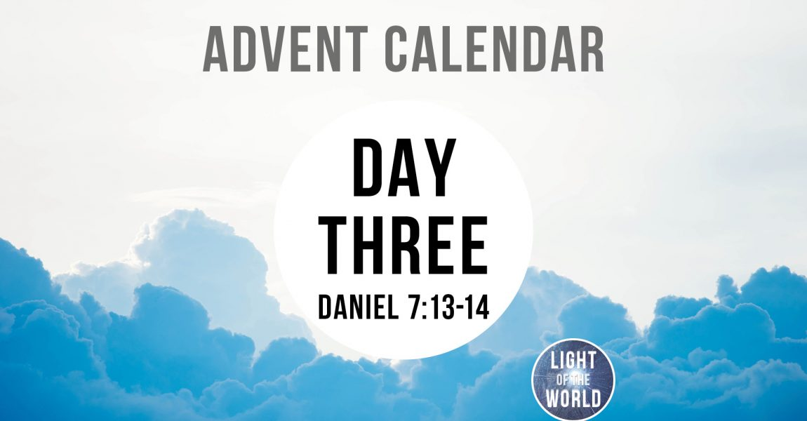 Light Of The World | Advent Series | DAY THREE