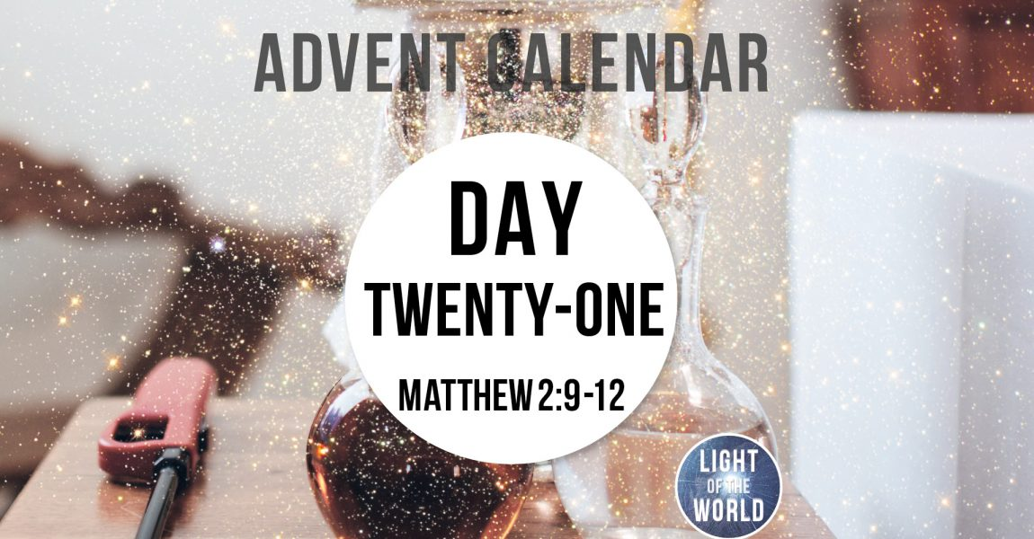 Light Of The World | Advent Series | DAY TWENTY-ONE