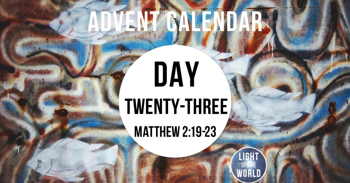 Light Of The World | Advent Series | DAY TWENTY-THREE