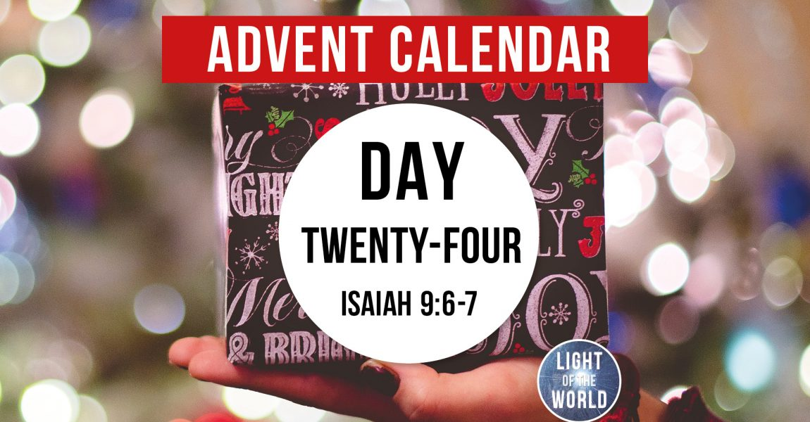 Light Of The World | Advent Series | DAY TWENTY-FOUR