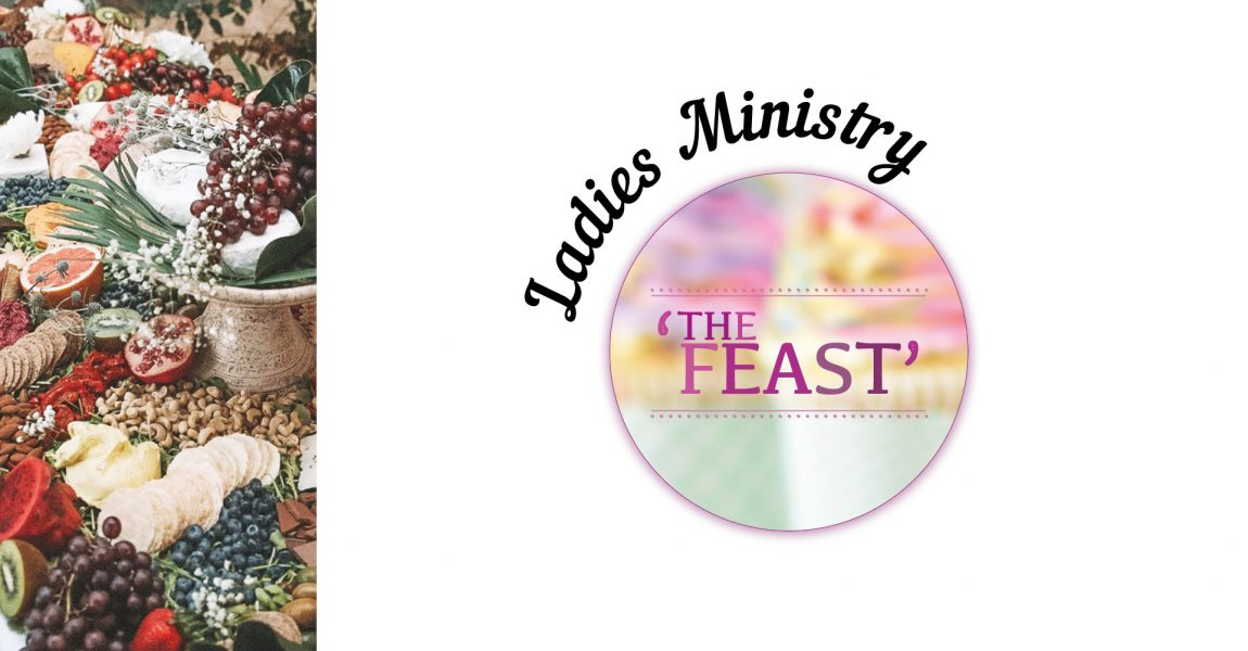 The Feast – Ladies ministry update